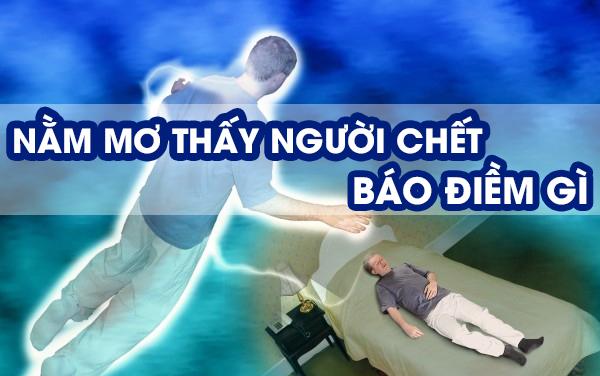 Mơ thấy người chết, ngủ mơ thấy người chết cho tiền là điềm báo gì?