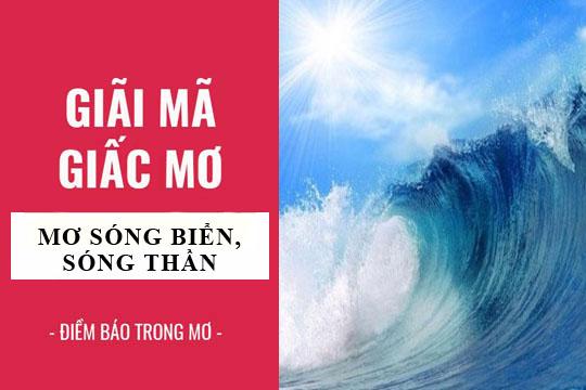 Mơ thấy sóng biển là điềm báo gì? Mơ thấy sóng biển đánh số mấy?