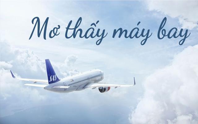 Mơ thấy máy bay là điềm báo gì?