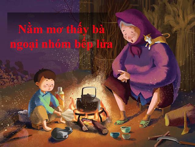 Mơ thấy bà ngoại ngồi nhóm lửa đánh con gì