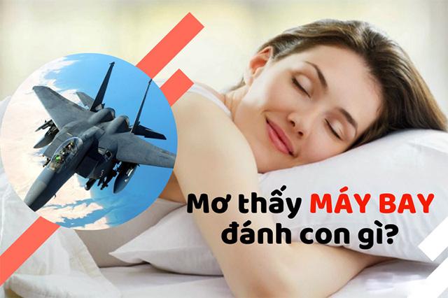 Mơ thấy máy bay đánh con gì? số mấy?