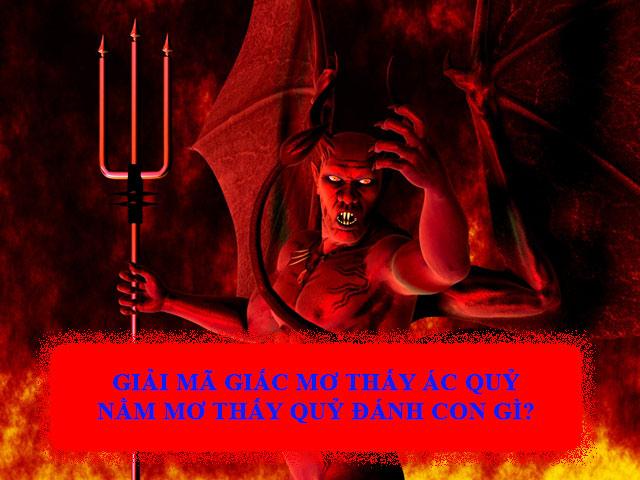 Mơ thấy quỷ đánh con gì? Ý nghĩa giấc mơ thấy quỷ